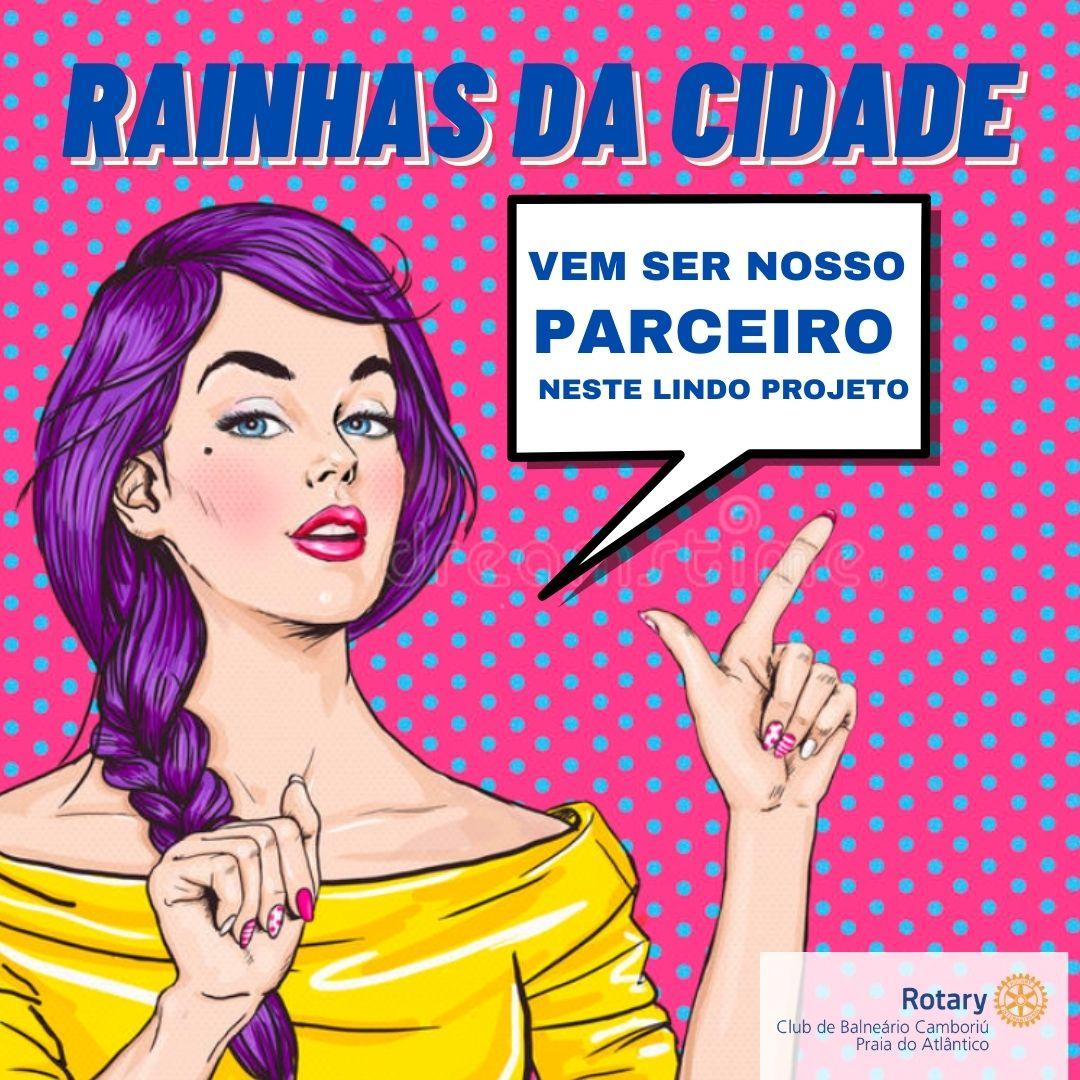 Rotary Club de Balneário Camboriú apresenta: Rainhas da Cidade