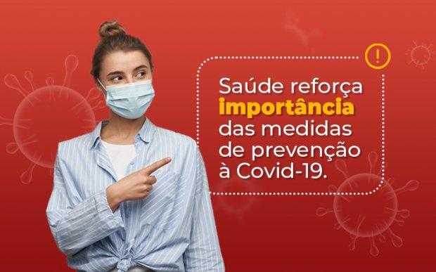 Covid-19: Saúde reforça importância das medidas de prevenção à Covid-19