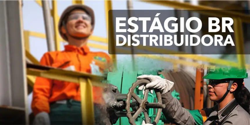 Estágio em todo o Brasil: BR Distribuidora anuncia últimos dias para inscrição em mais de 90 oportunidades