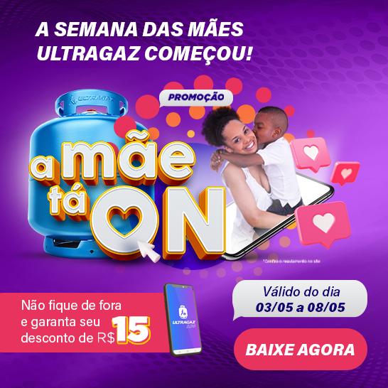 """""""A mãe tá ON"""": Ultragaz lança promoção exclusiva para Dia das Mães e dará R$15 reais de desconto via app da empresa"""