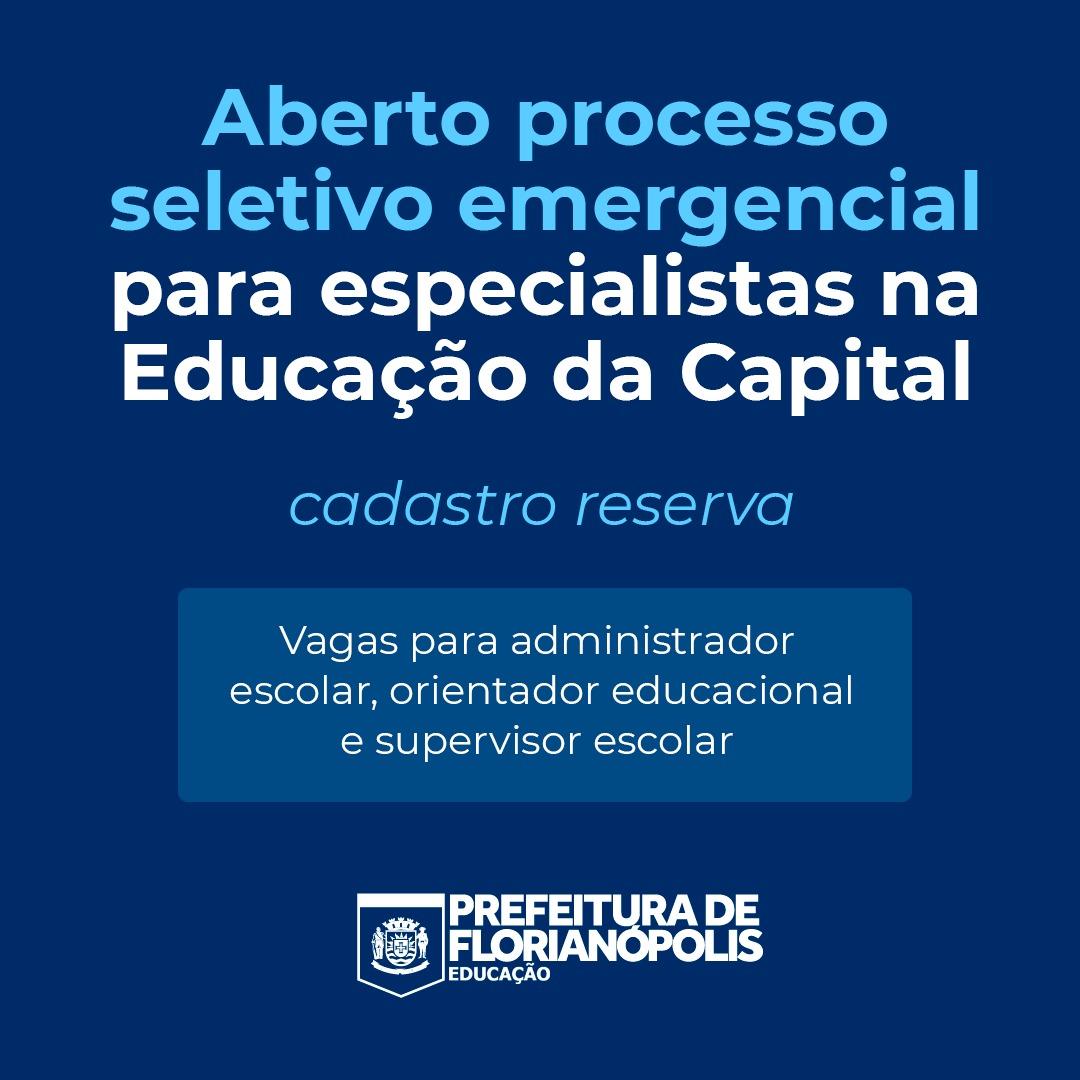 Vagas em FLORIPA: Aberto processo seletivo emergencial para especialistas na Educação da Capital