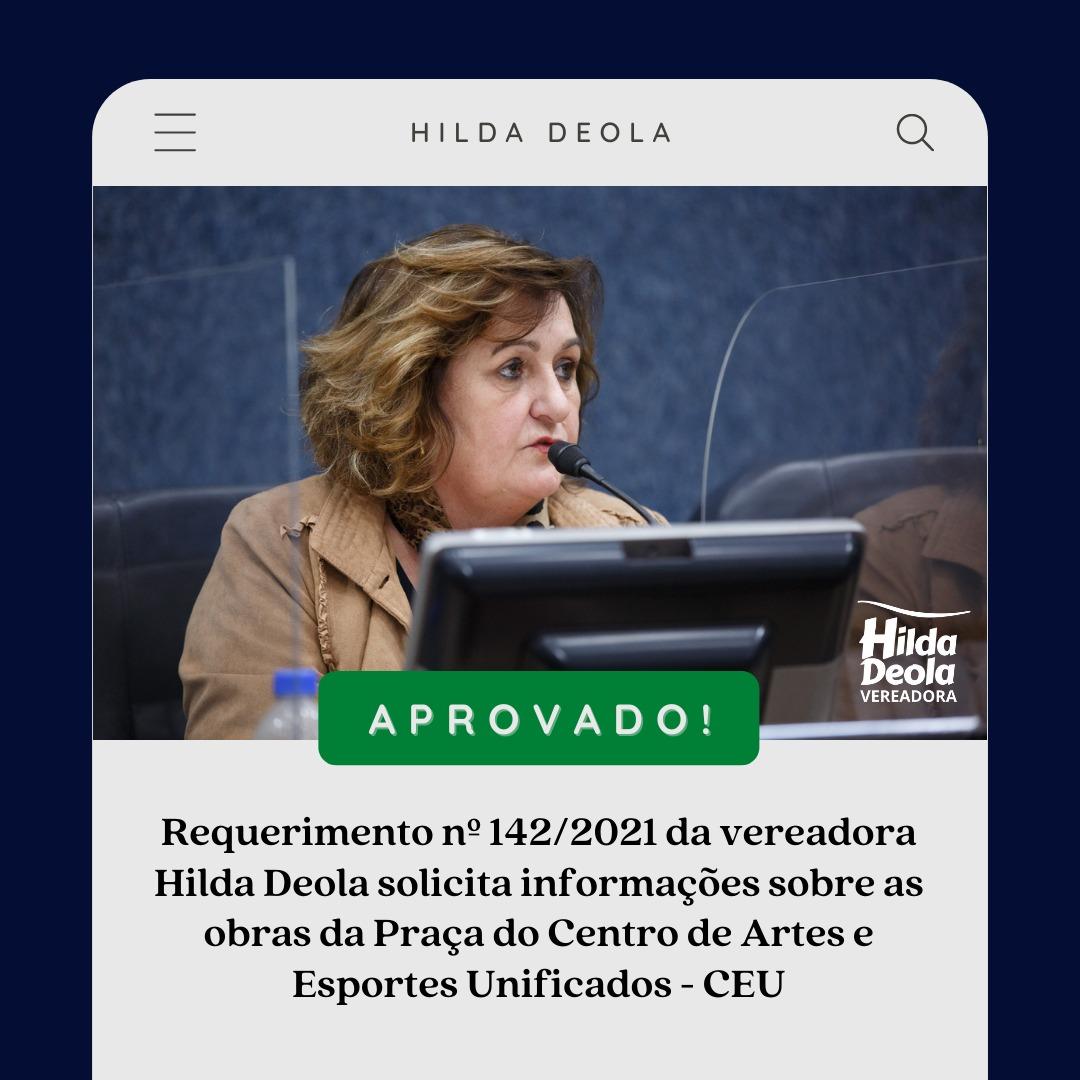 """""""Queremos Inaugurar"""": Vereadora Hilda Deola solicita informações sobre as obras da Praça Centro de Artes e Esportes Unificados"""