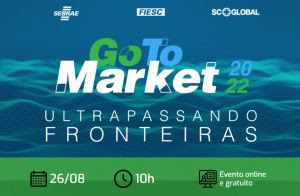 Programa Go to Market: Sebrae/SC e Fiesc lançam a edição 2022